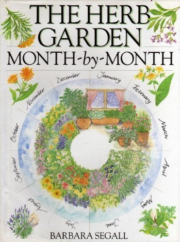 herb garden month by month by barbara segall